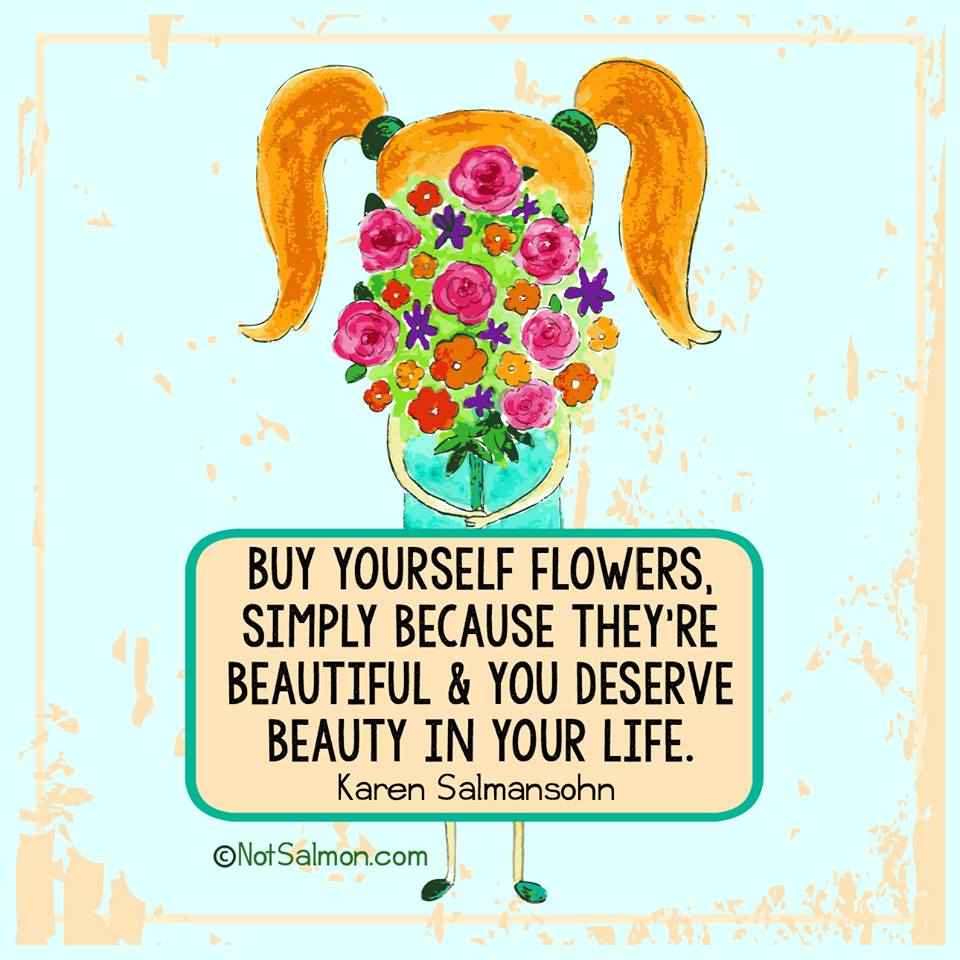Buy Me Flowers Quote: 20 Self Love Quotes To Inspire More Positivity And Strong
