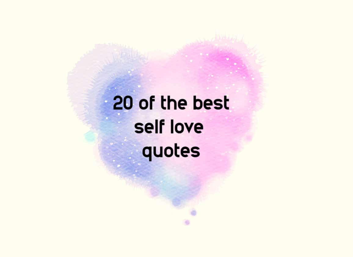 20 Self Love Quotes To Inspire More Positivity And Strong Self Esteem