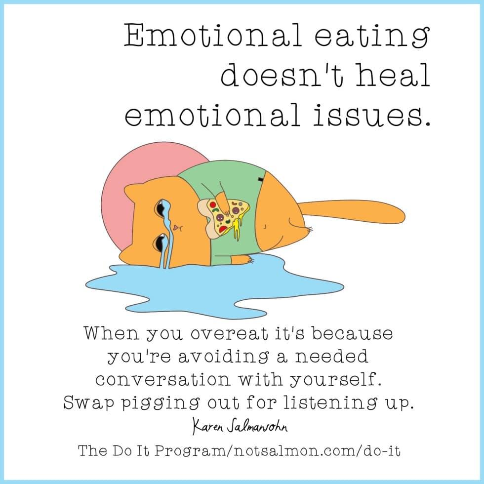 Stop Stress Eating 21 Motivating Quotes Karen Salmansohn