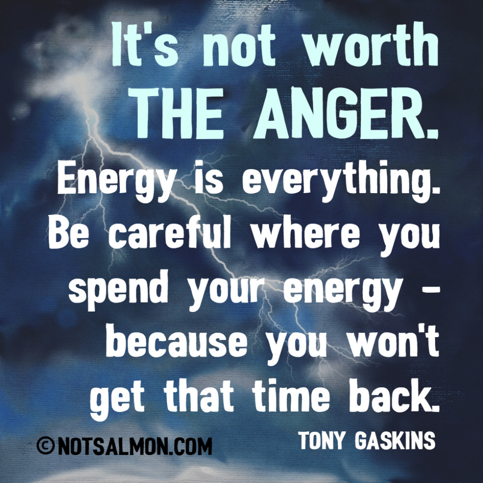 QUOTE ANGER ENERGY TONY GASKIN