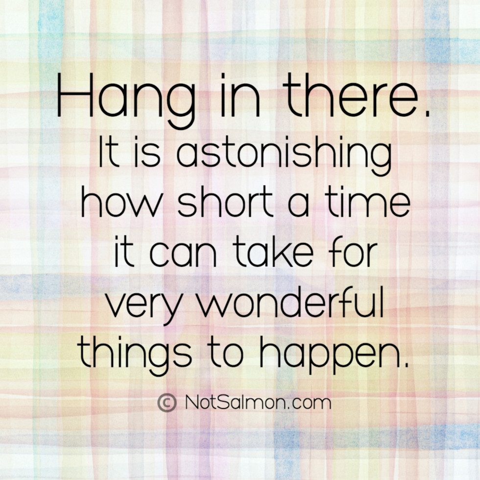 Hang In There Quotes Hang In There Quotes Cool Best 25 Hang In There Ideas On Pinterest