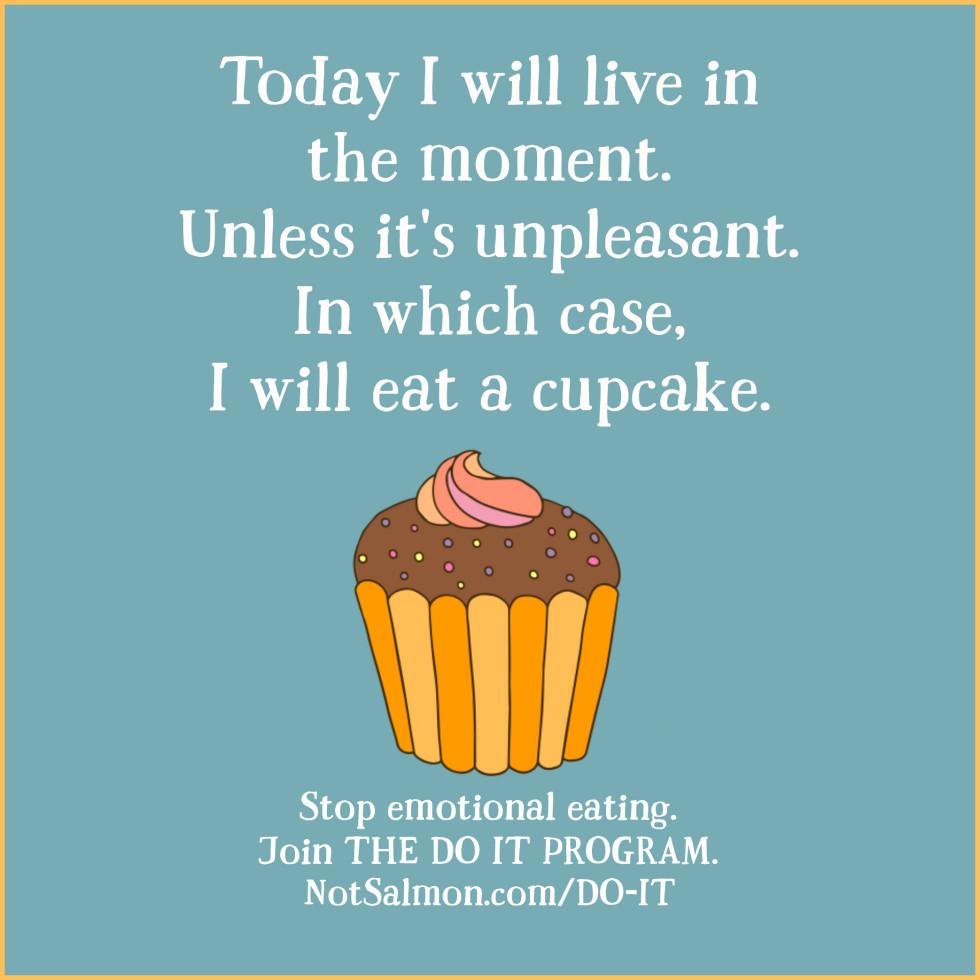 Stop Overeating 12 Motivational Quotes Karen Salmansohn