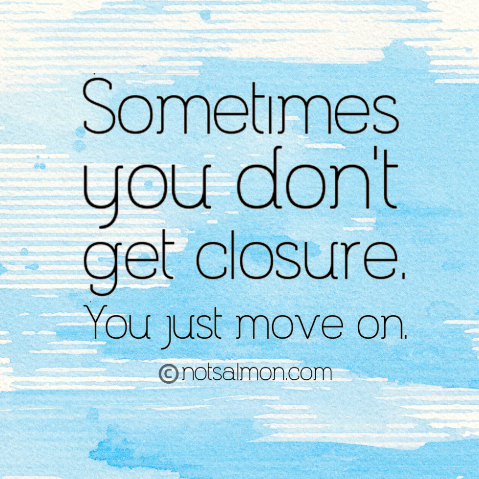 quotes closure move on