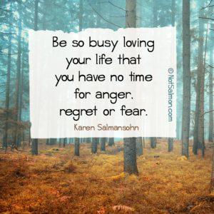 be so busy loving your life karen salmansohn