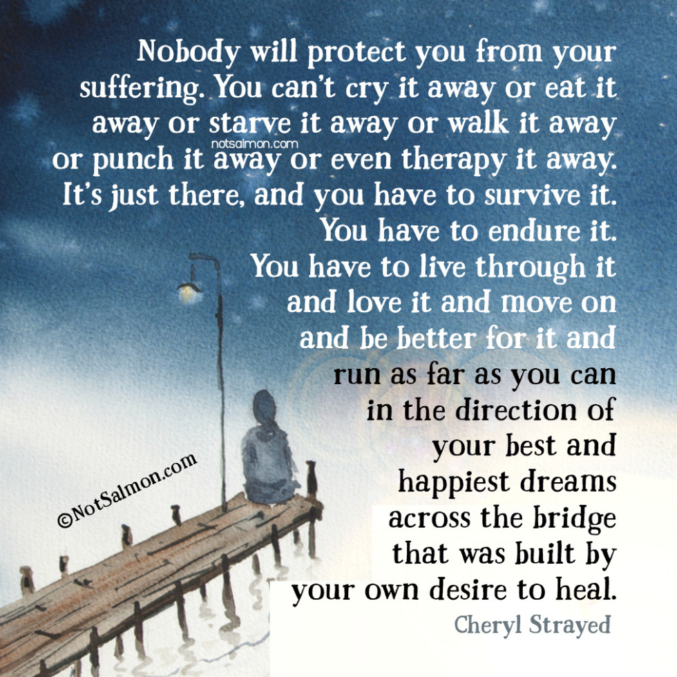 cheryl strayed quote nobody protect you from suffering