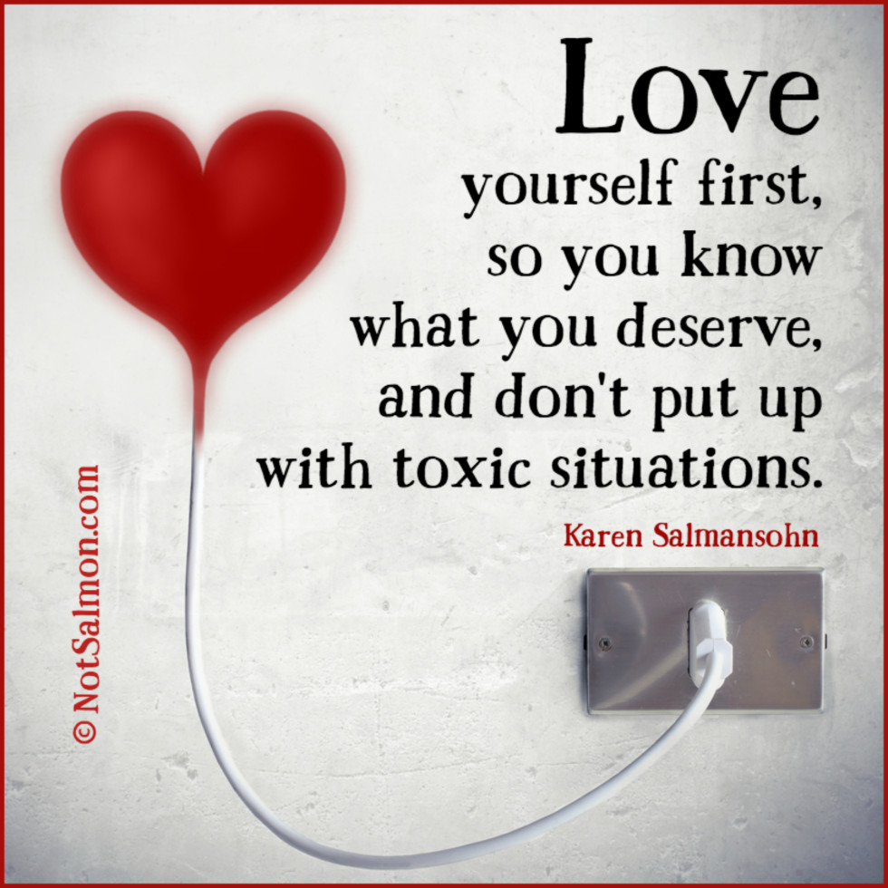 Toxic Love Quotes 18 Quotes About Staying Strong  Karen Salmansohn