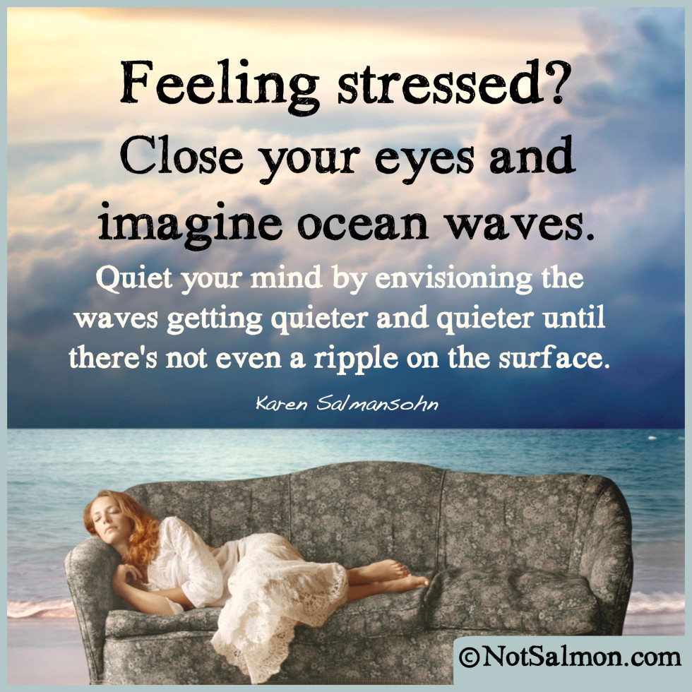 Stress Quote 14 Quotes About Anxiety And Lowering Stress  Karen Salmansohn