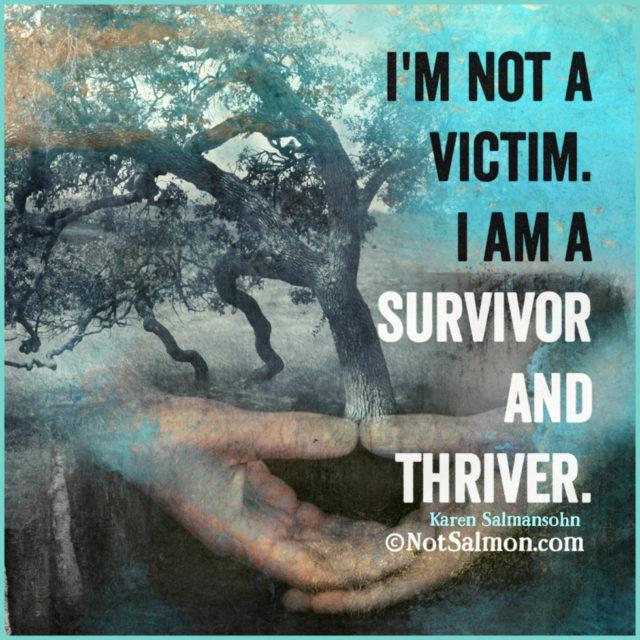 quote victim survivor thriver