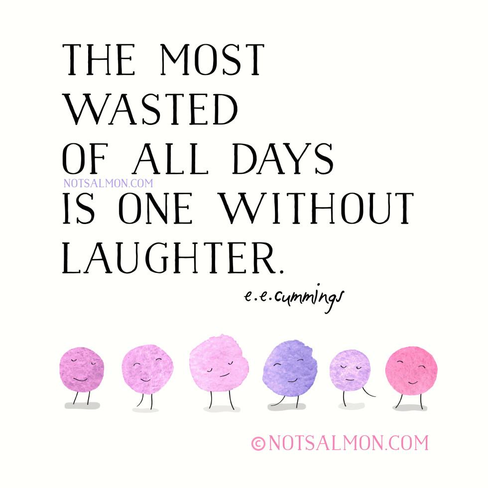 quote wasted days laughter brighten your day