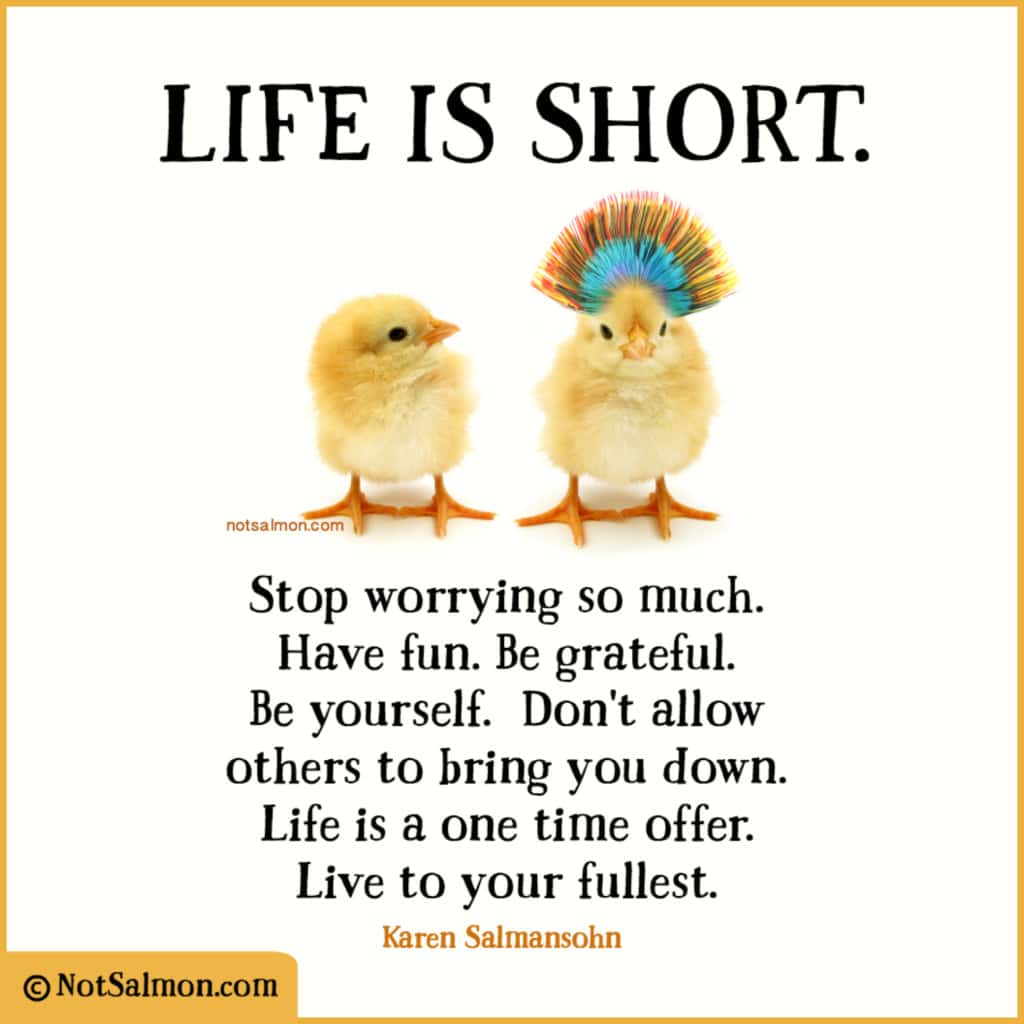 Quotes About Life: Life Is Short. Stop Worrying.