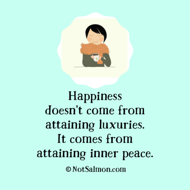 quote attaining luxuries inner peace