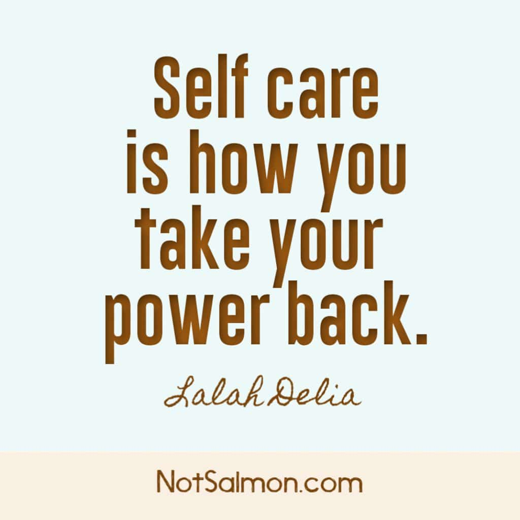 self care quote notsalmon.com design