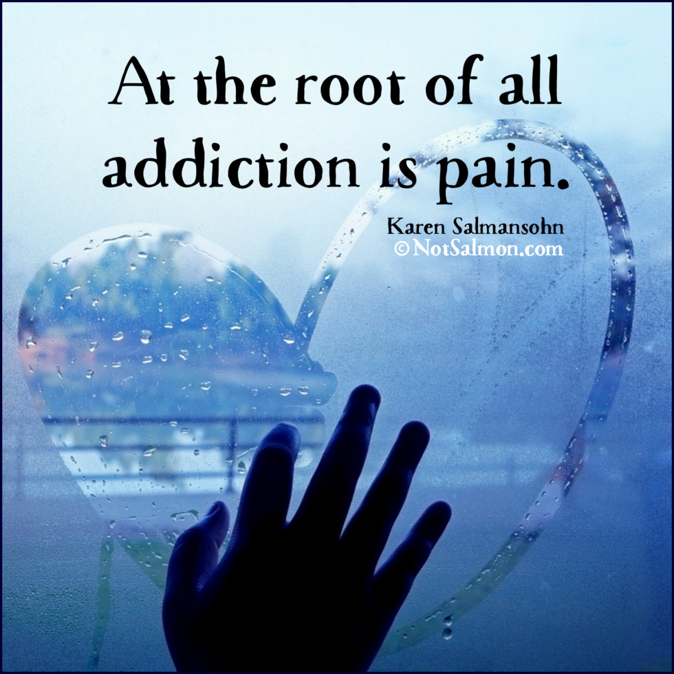 quote addiction pain applies to teen substance abuse