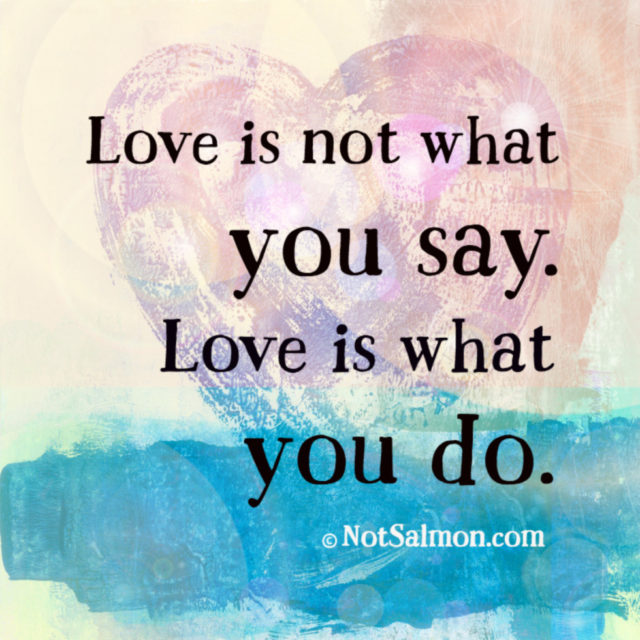 quote love say do