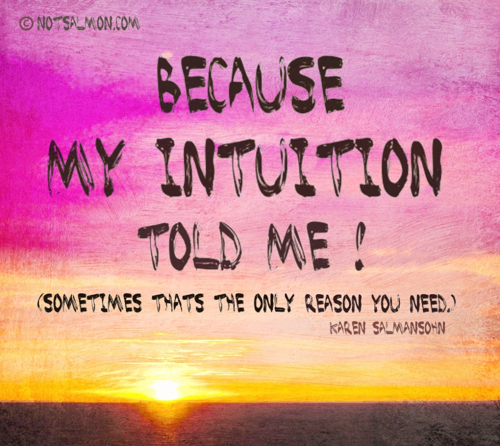 intuition told you inspiring quote