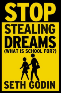 stop stealing dreams seth godin
