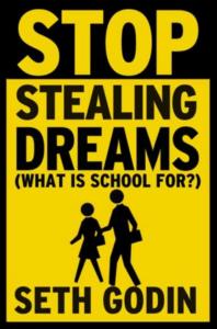 stop stealing dreams seth godin