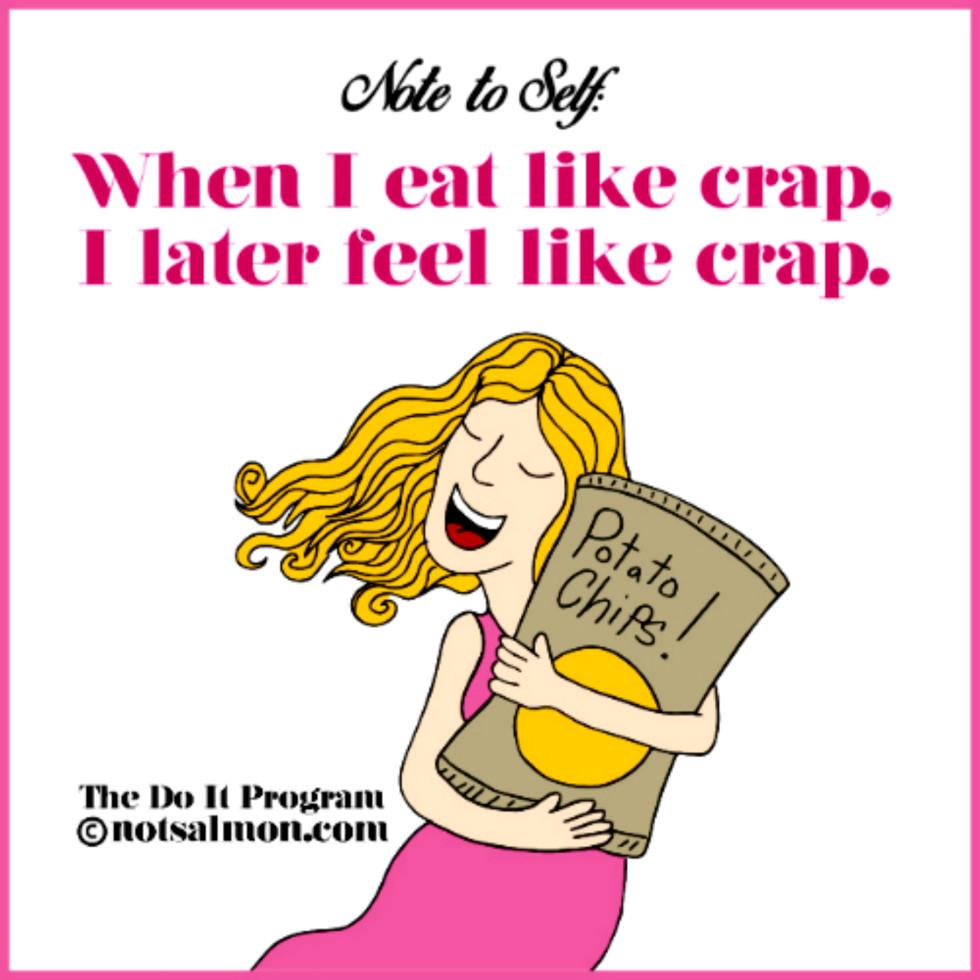 EAT LIKE CRAP FEEL LIKE CRAP