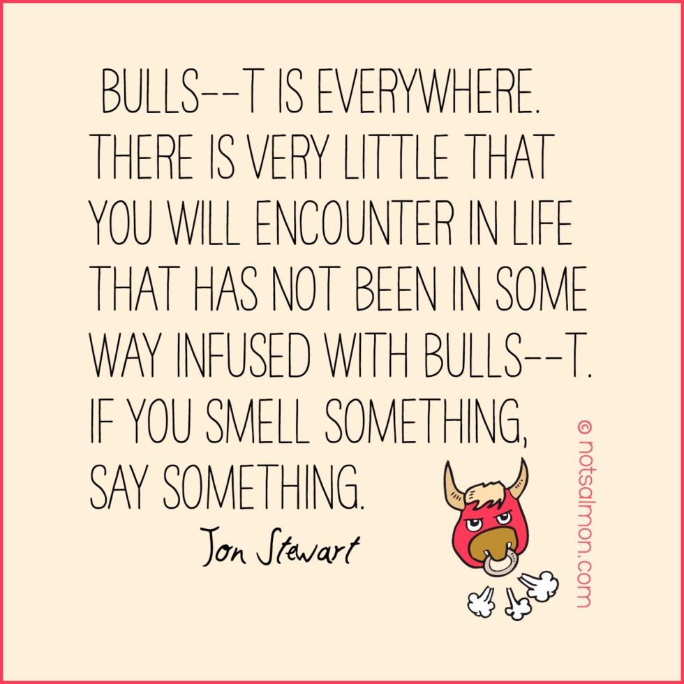 bull BULLSHIT jon stewart