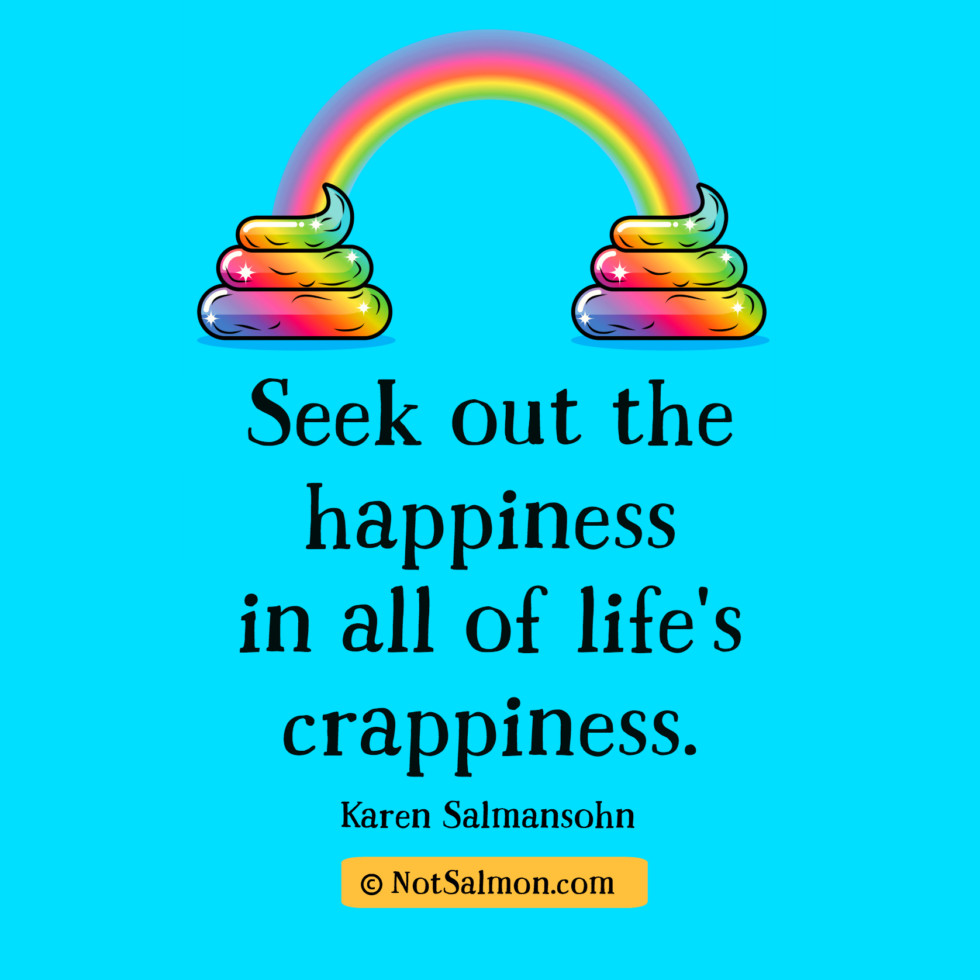 find happiness crappiness