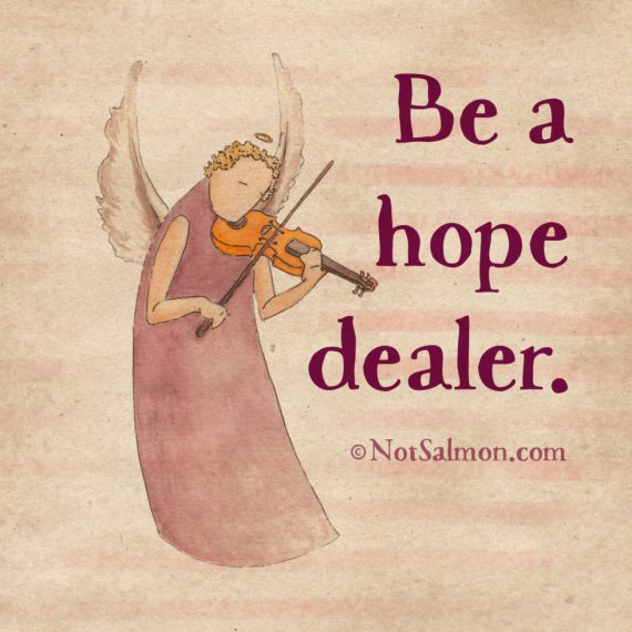 Be A Hope Dealer Inspirational Poster Designed By Karen Salmansohn
