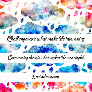 challenges make life interesting create the good life
