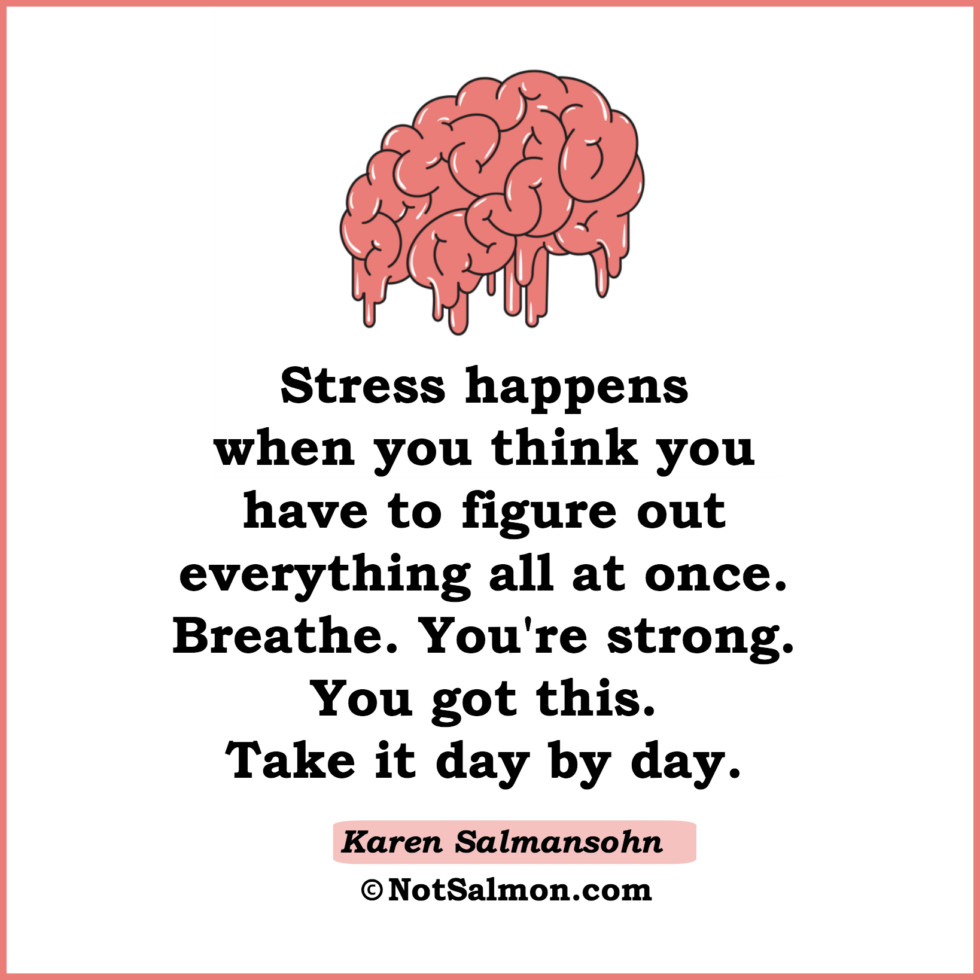 Stressful Life Quotes 11 Good Reminders For Stressful Times  Karen Salmansohn