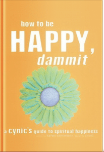 how to be happy dammit