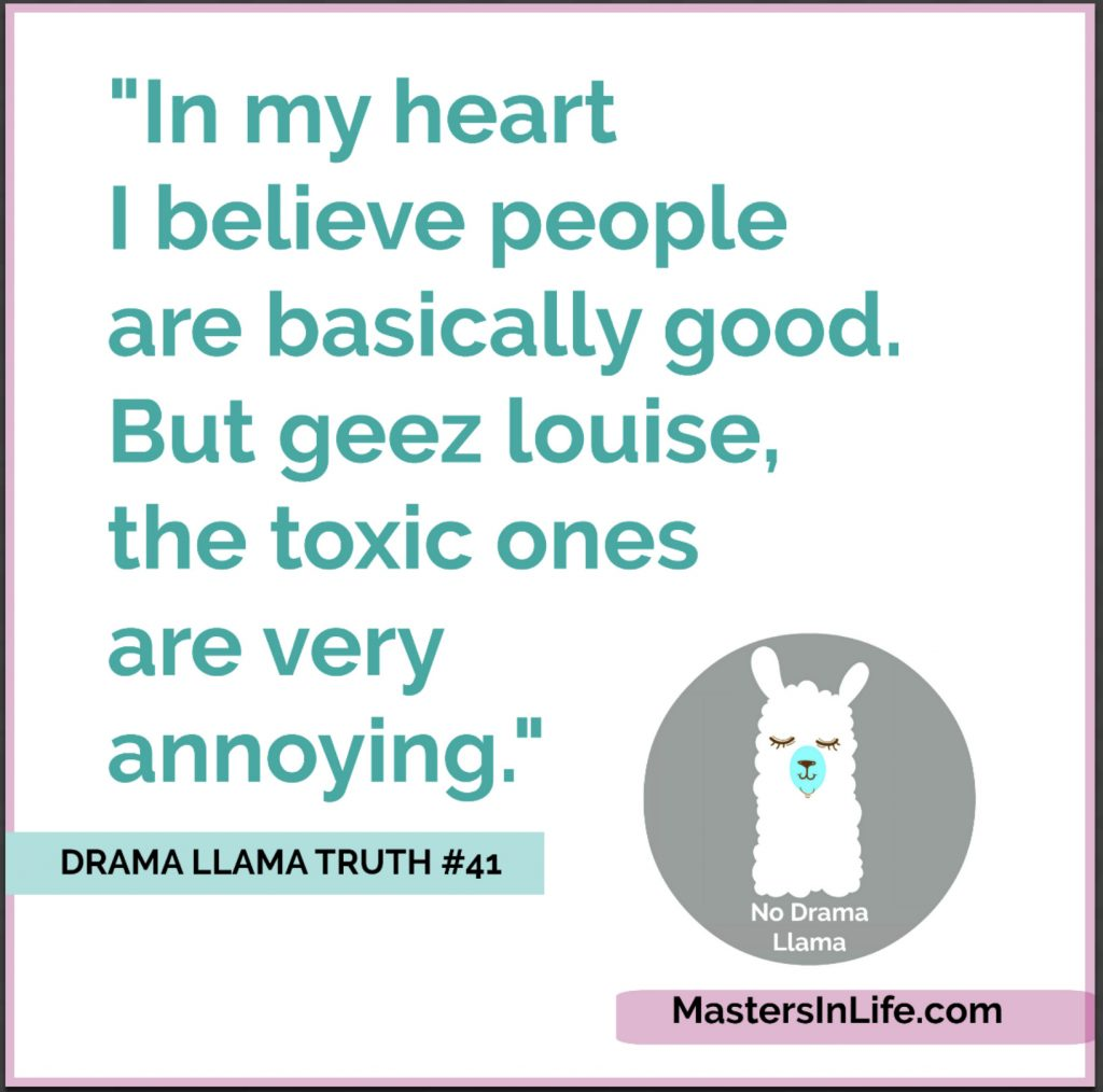 9 Calming Quotes About Drama Llamas And Other Toxic People