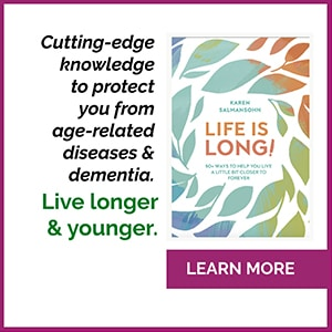 Learn more about cutting-edge knowledge to protect you from age-related diseases and dementia.