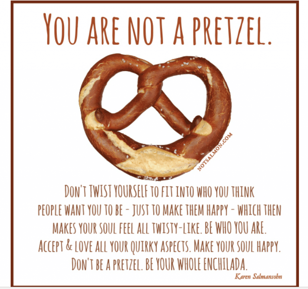 you are not a pretzel humorous quote about life