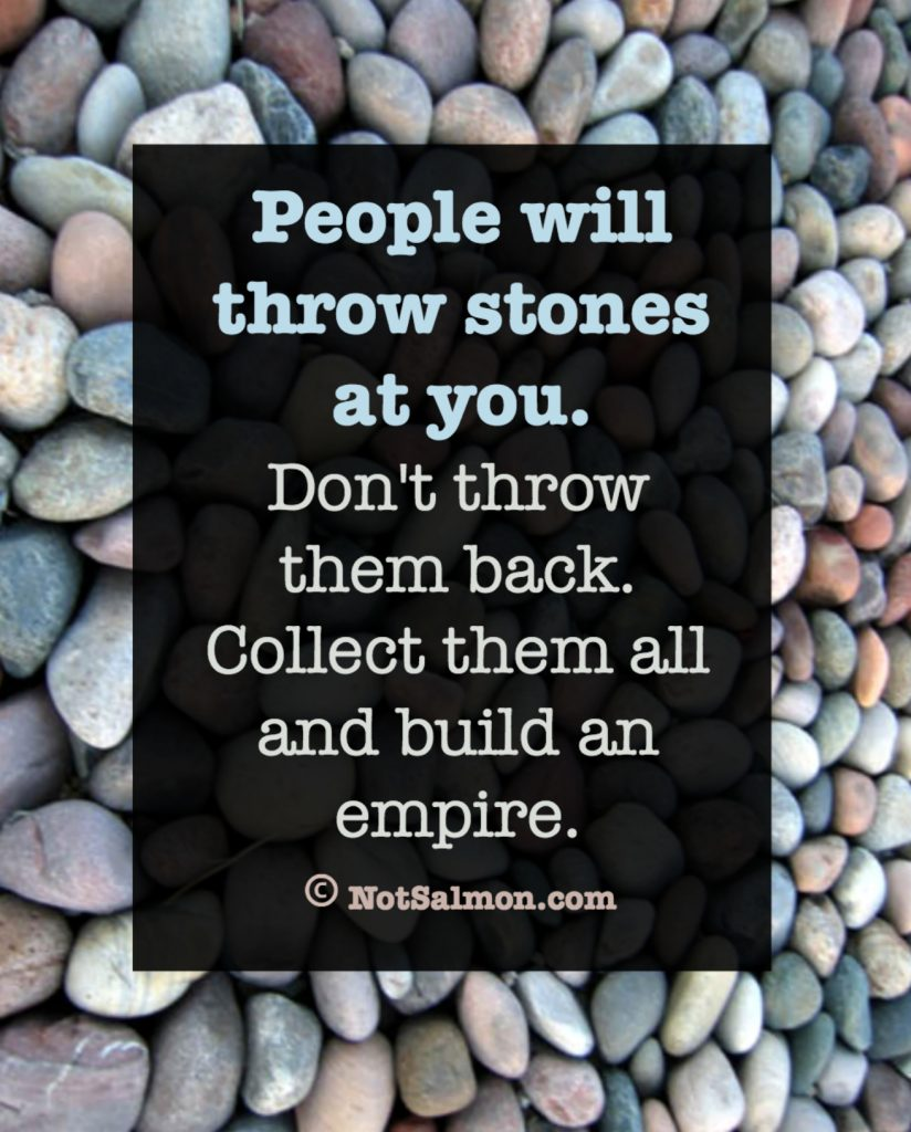 inspiring quote about people throwing stones and staying strong