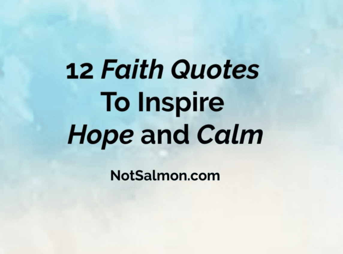 12 Of The Best Faith Quotes To Inspire Hope And Calm