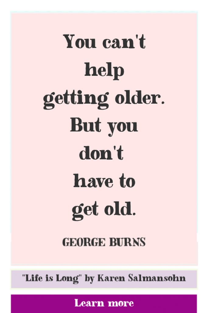 7 Aging Quotes: inspiring reminders to feel happy about getting older