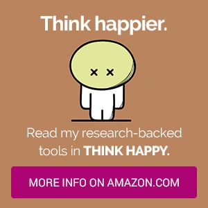 Think happier. Read my research-backed tools in Think Happy. Get it on Amazon.com