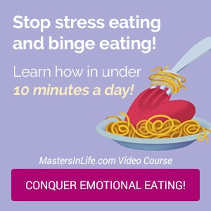 Stop stress eating and binge eating! Learn how in under 10 minutes a day. MastersInLife.com Video Course. Get it now!