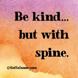 be kind but with spine