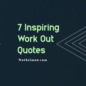 7 Inspiring Work Out Quotes For Fitness Motivation