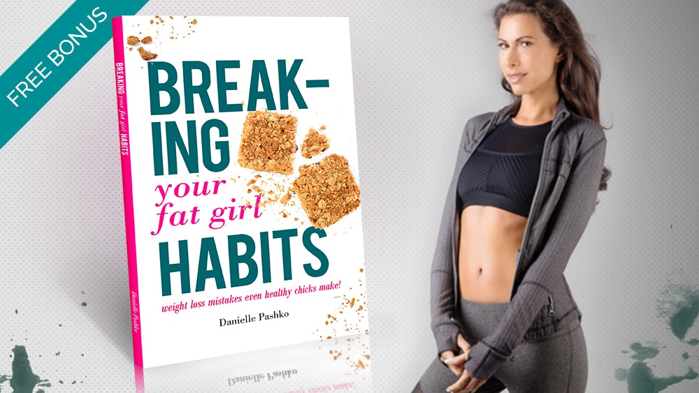 Free Bonus Book - Danielle Pashko - Breaking Your Fat Girl Habits