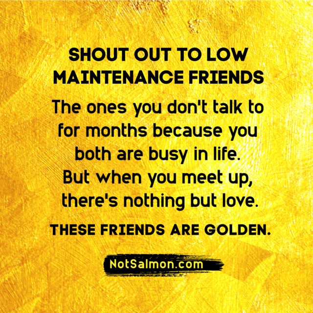 low maintenance friends quote about good friendships