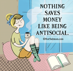 nothing saves money like being anti social quote karen salmansohn notsalmon.com