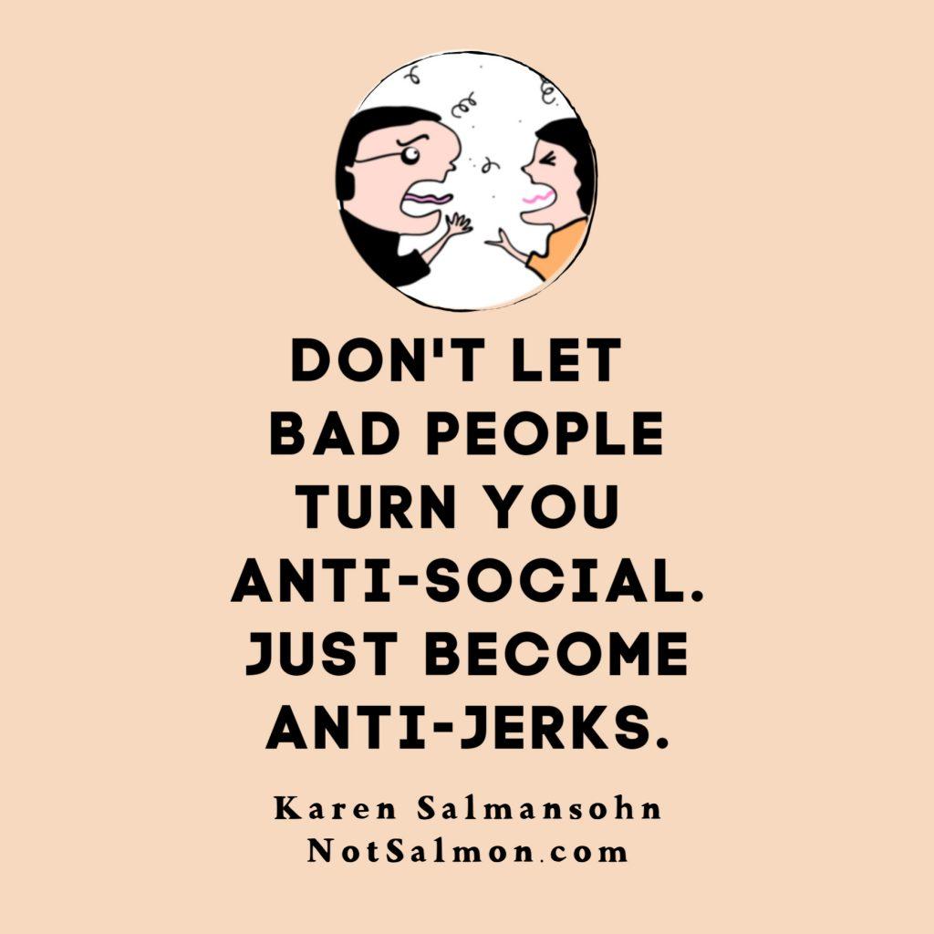 cute quote anti social anti jerks salmansohn