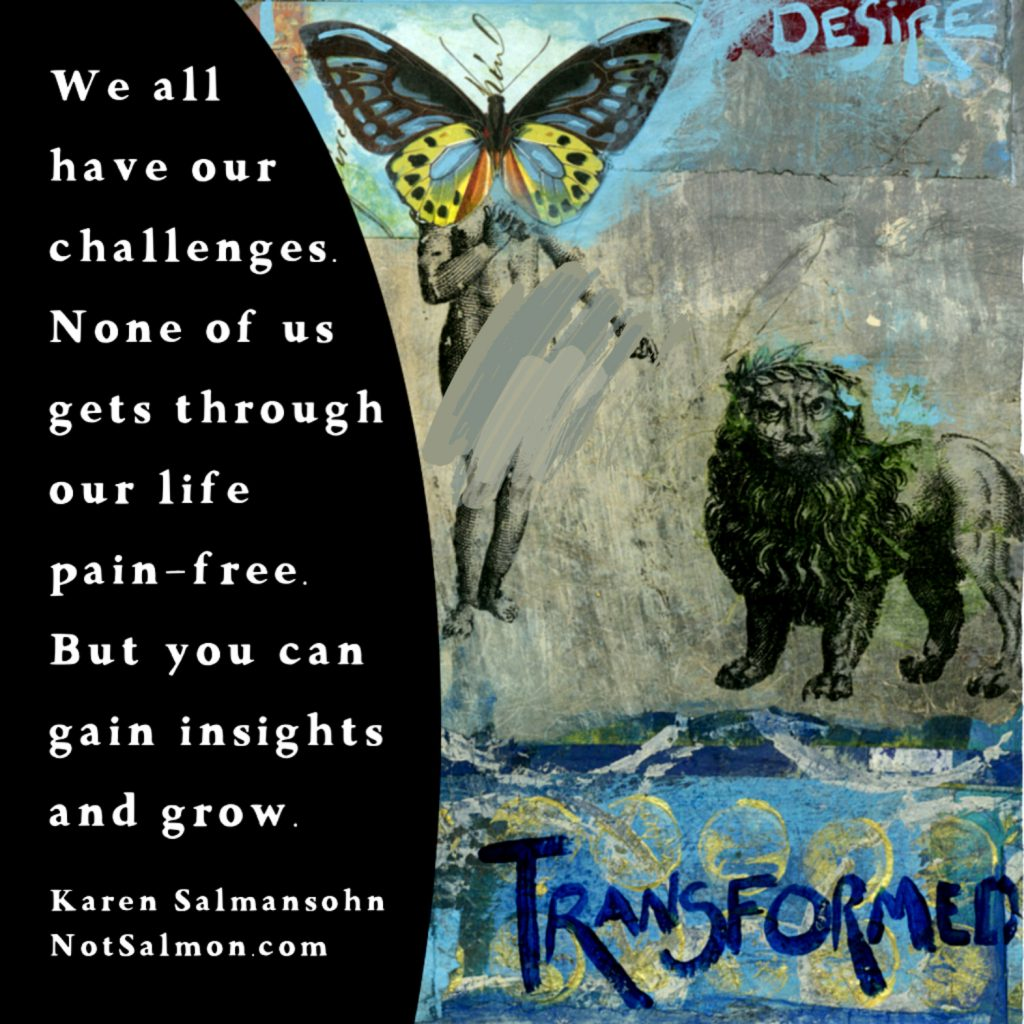 challenging times quote karen salmansohn