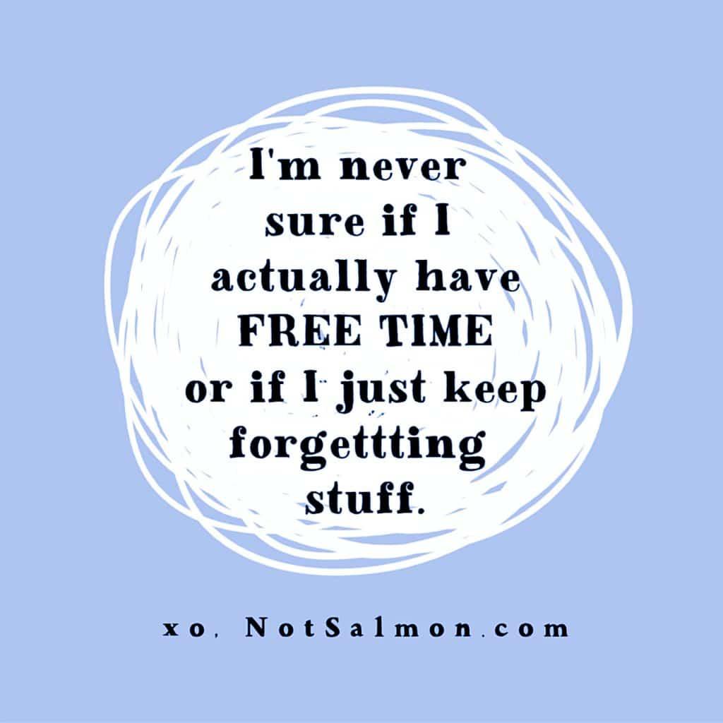 quote forgetting stuff salmansohn
