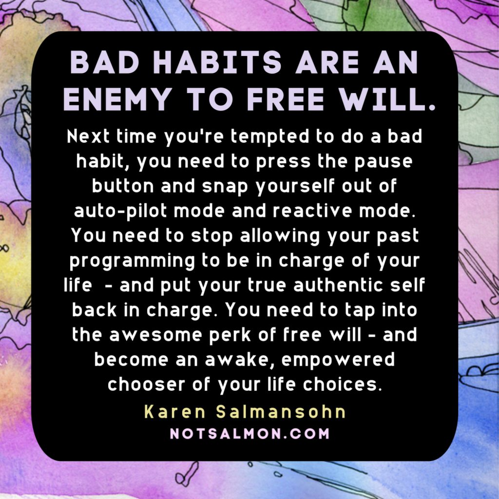 bad habits quote karen salmansohn