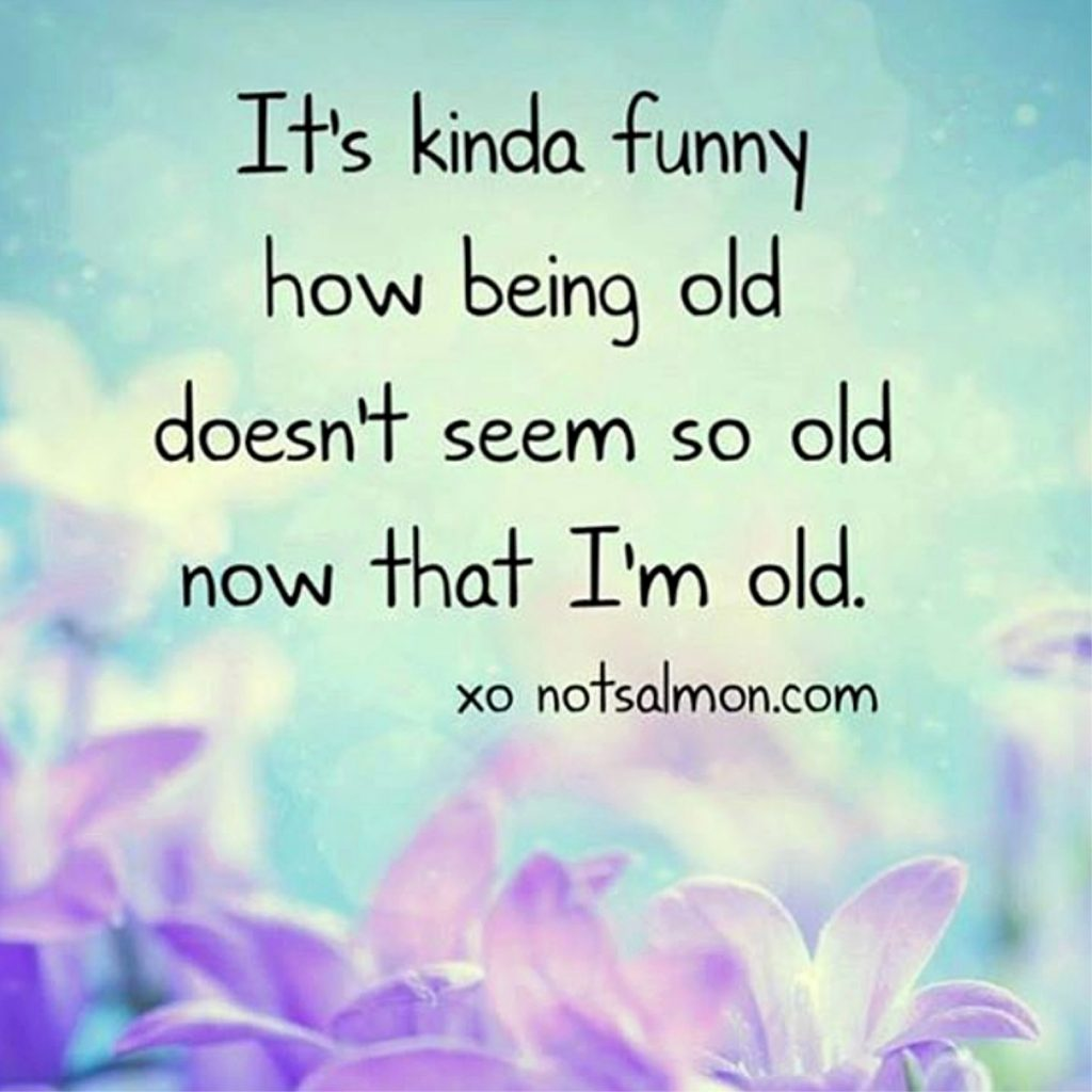 funny quote getting old salmansohn
