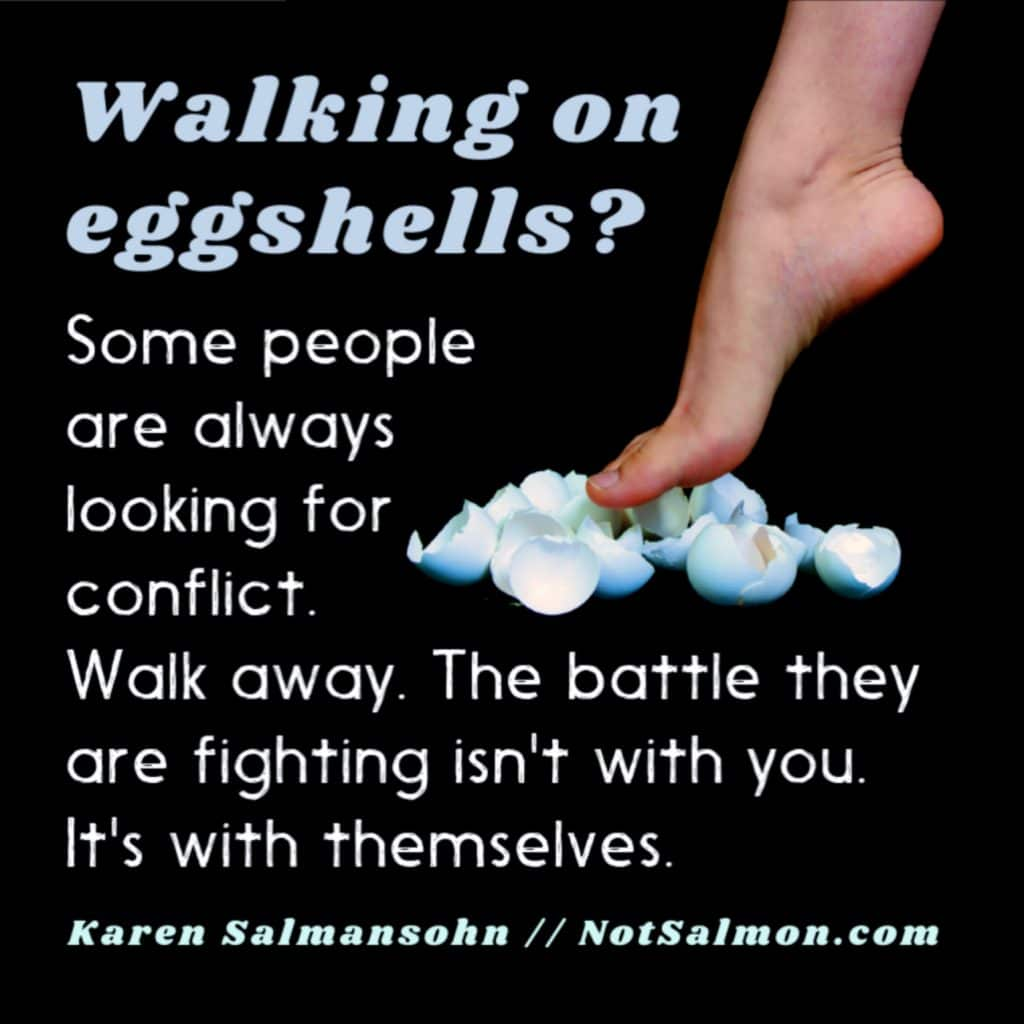 walking on eggshells saying karen salmansohn