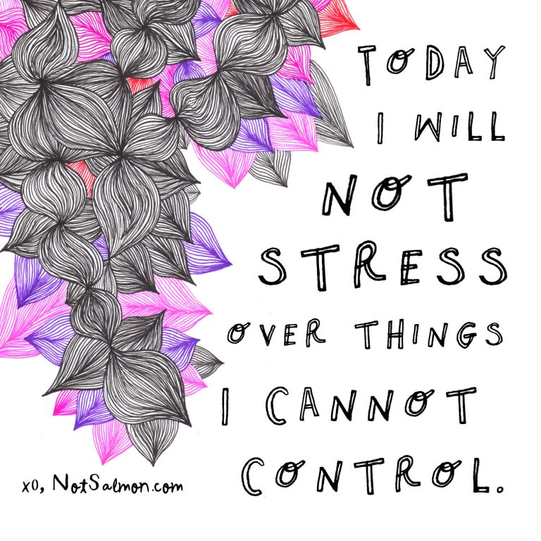 don't stress about what you can't control