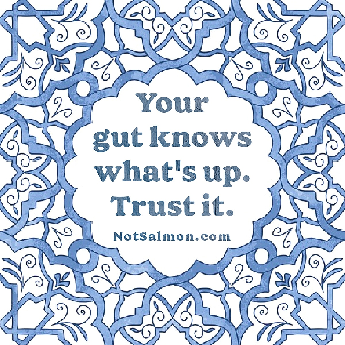 quote your gut knows what's up trust it