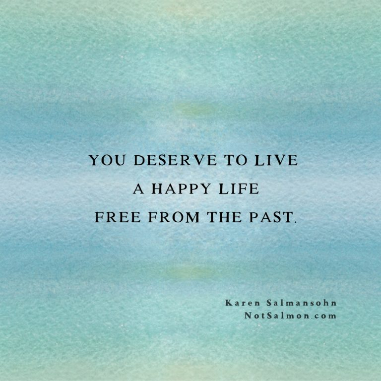 you deserve happy life free from the past